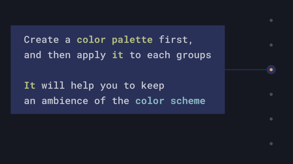 Create a color palette first, and then apply it...