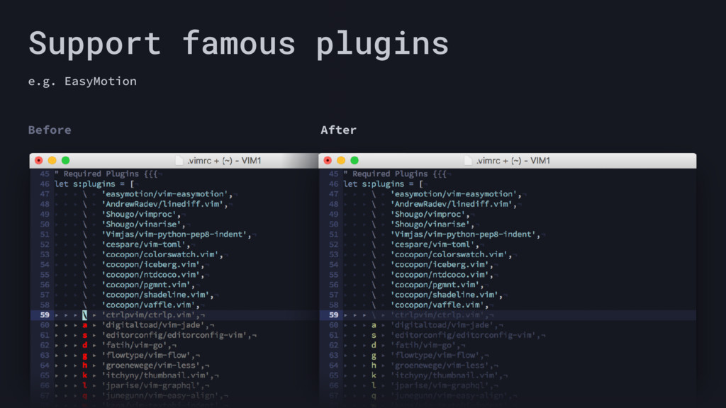 Support famous plugins e.g. EasyMotion Before A...