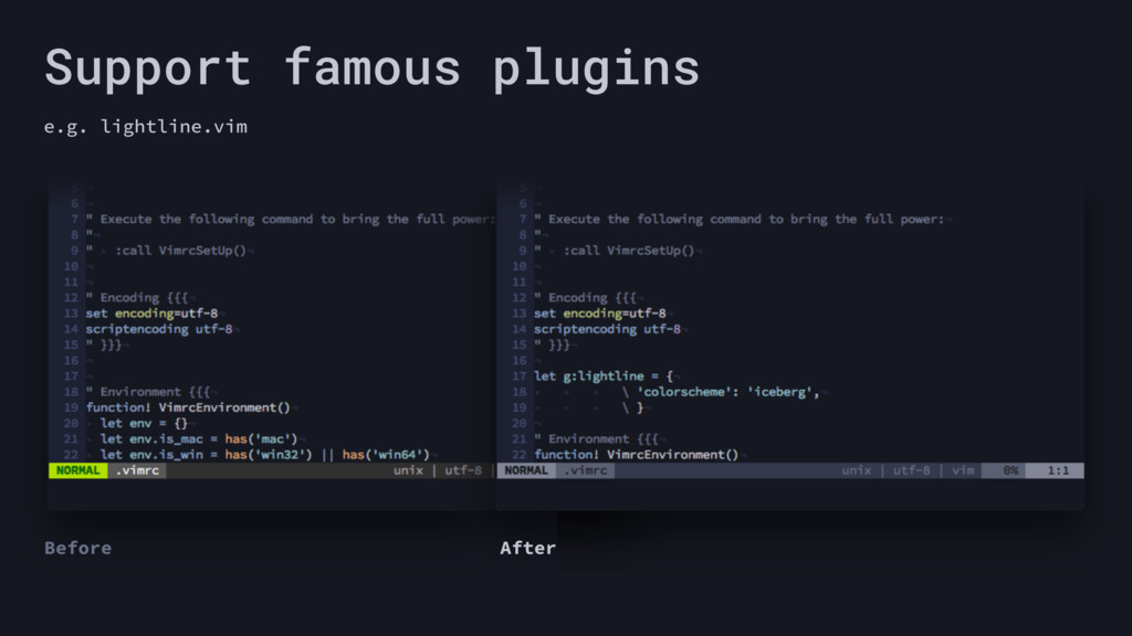 Support famous plugins e.g. lightline.vim Befor...