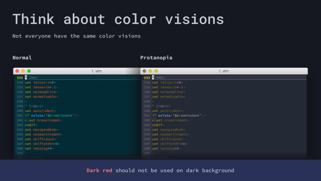Think about color visions Not everyone have the...
