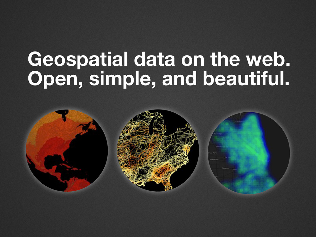 Geospatial data on the web. Open, simple, and b...
