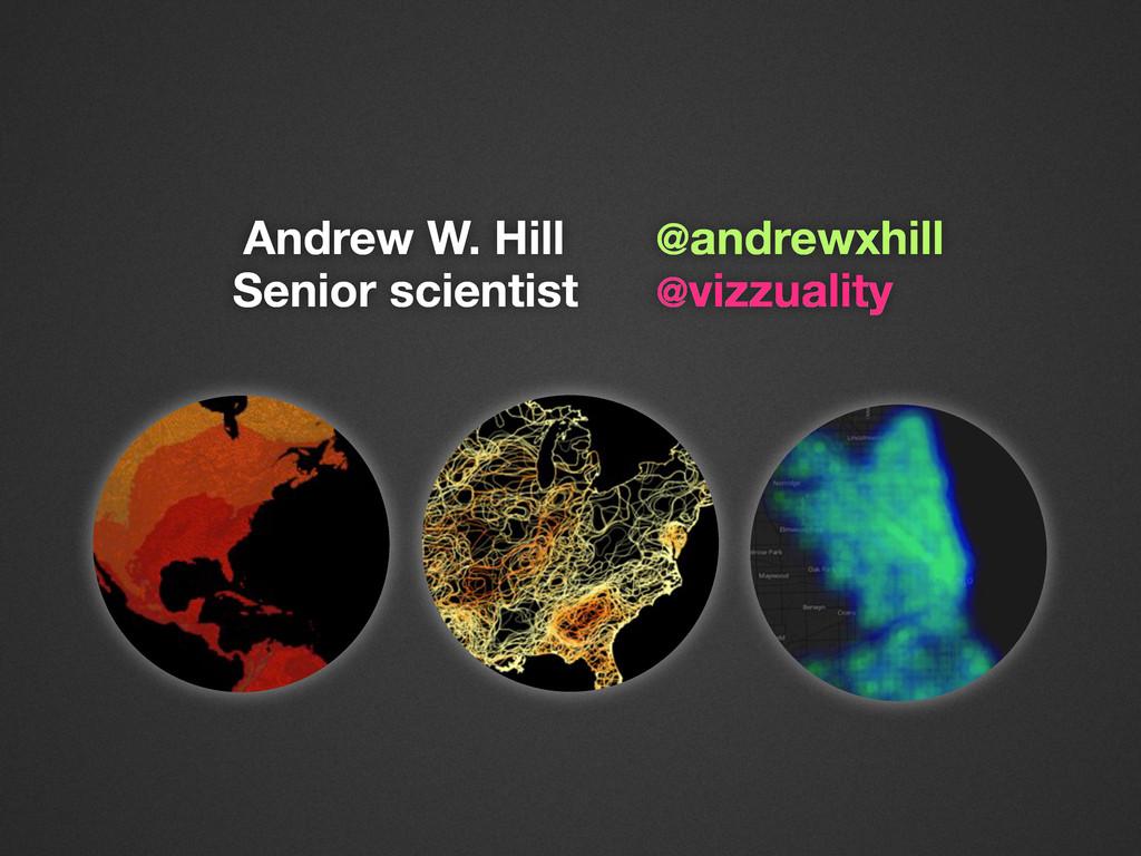 Senior scientist @vizzuality Andrew W. Hill @an...