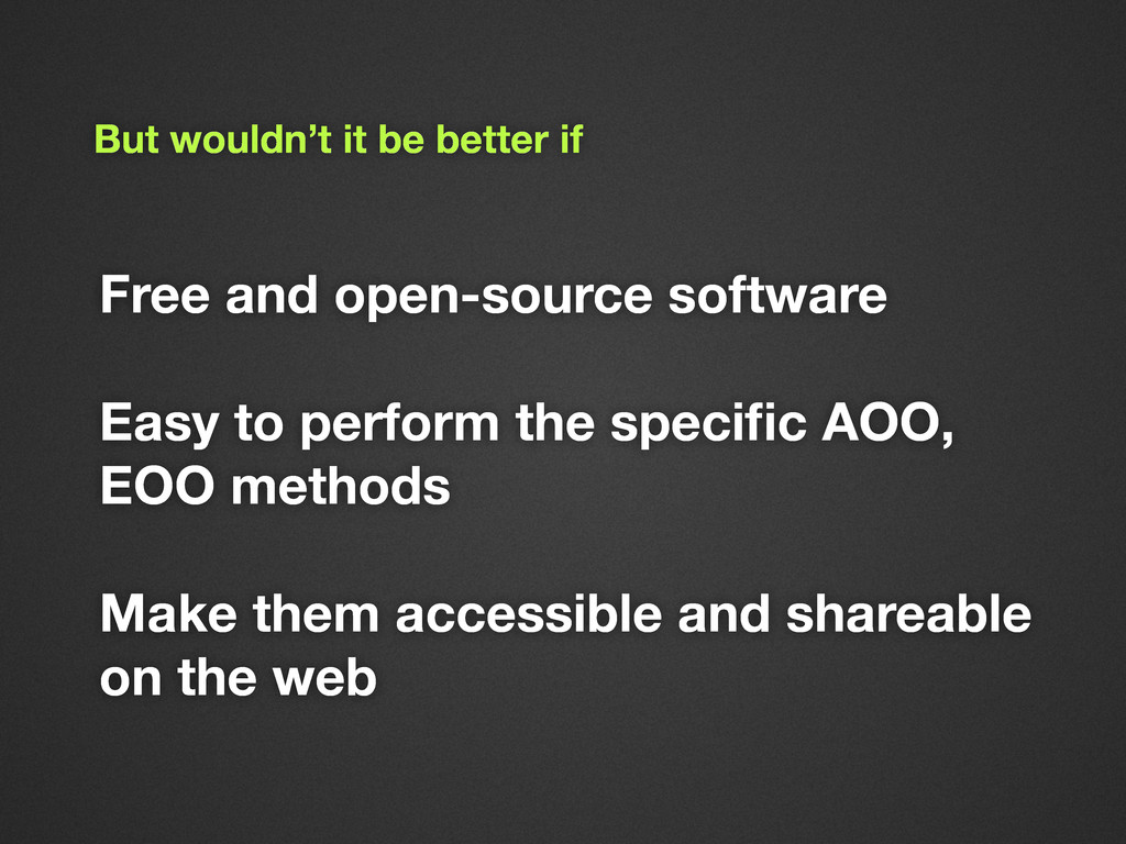 Free and open-source software Easy to perform t...