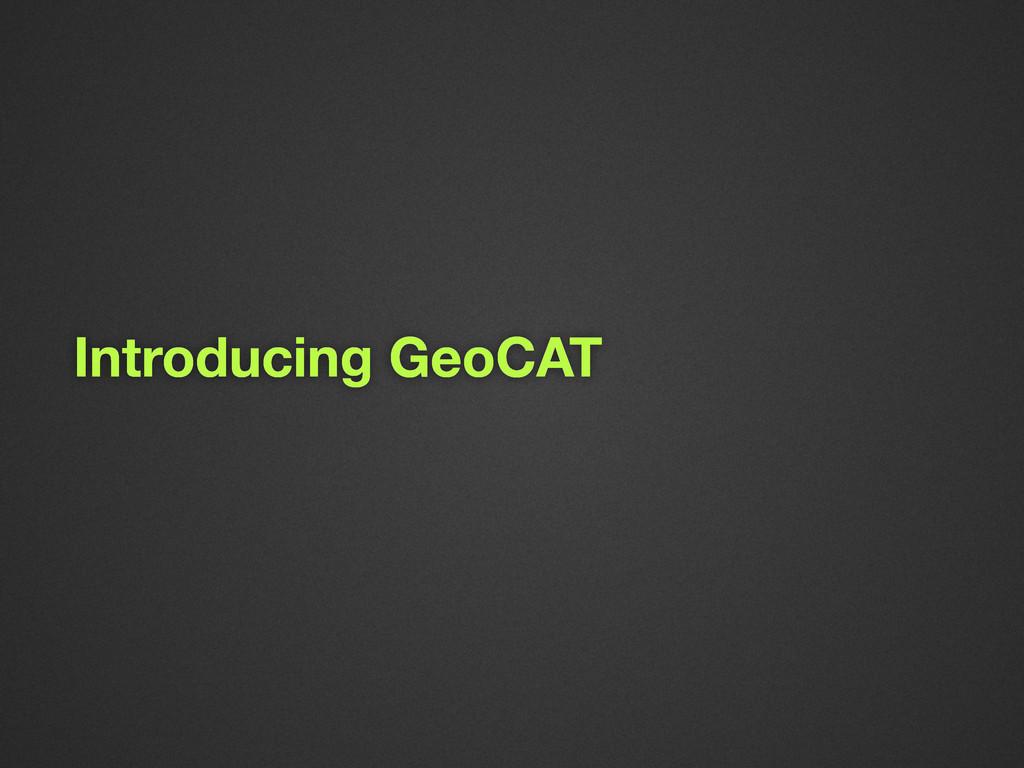 Introducing GeoCAT