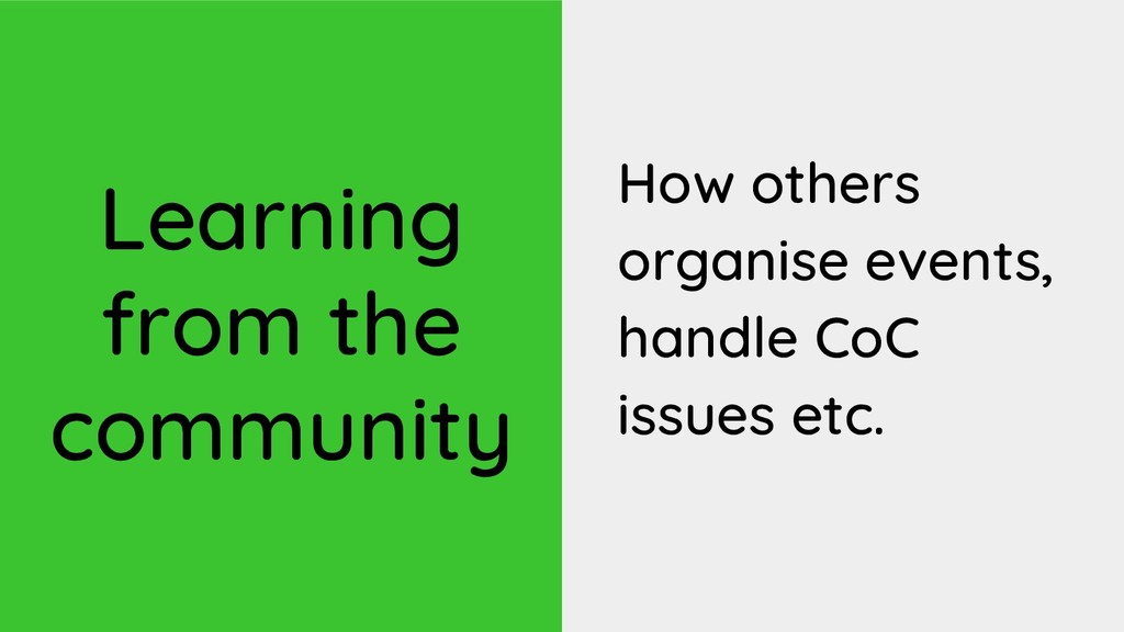 Learning from the community How others organise...
