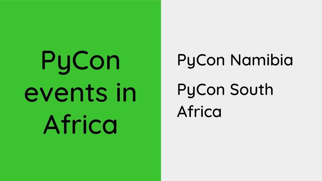 PyCon events in Africa PyCon Namibia PyCon Sout...