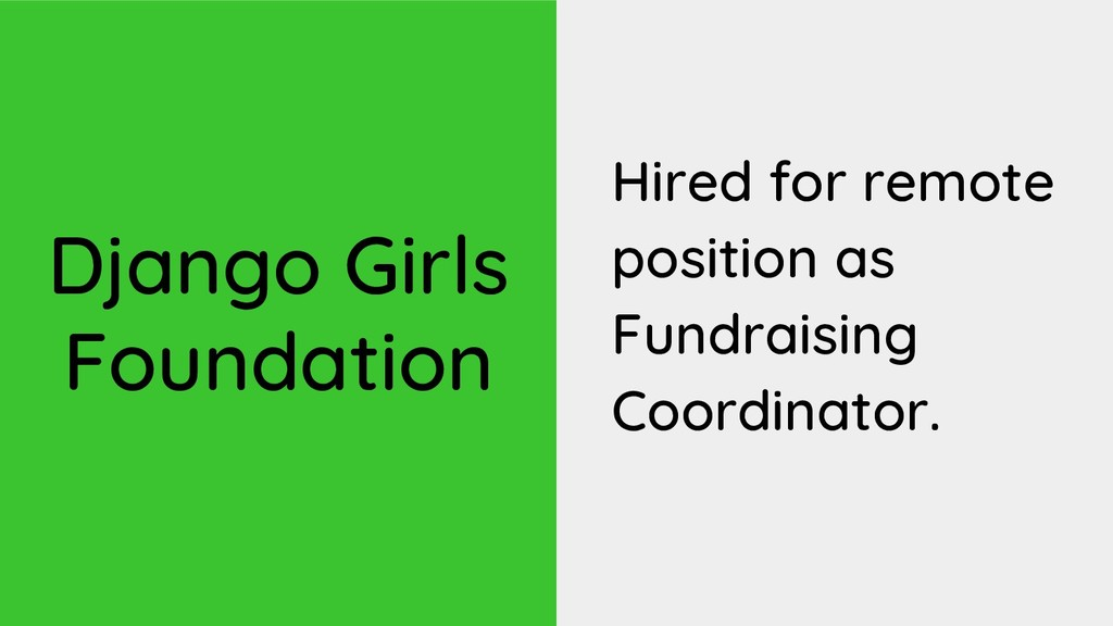 Hired for remote position as Fundraising Coordi...