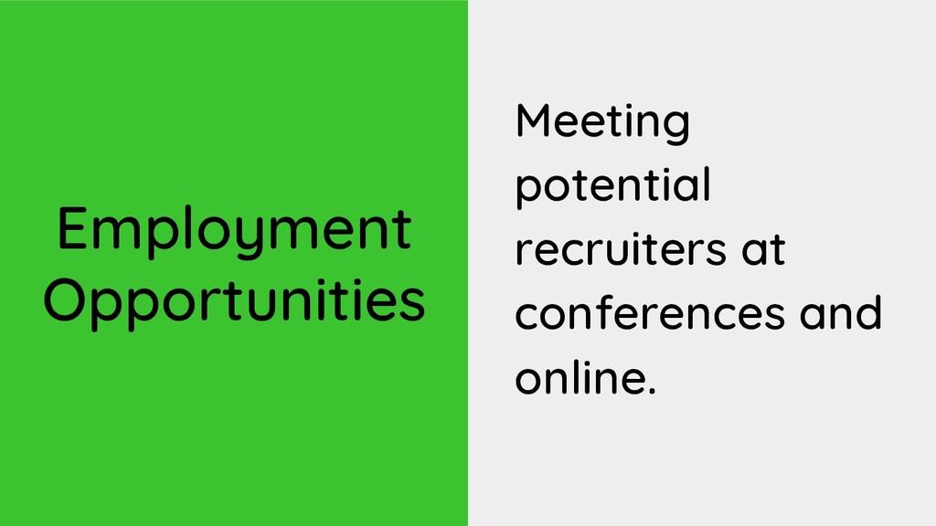 Employment Opportunities Meeting potential recr...