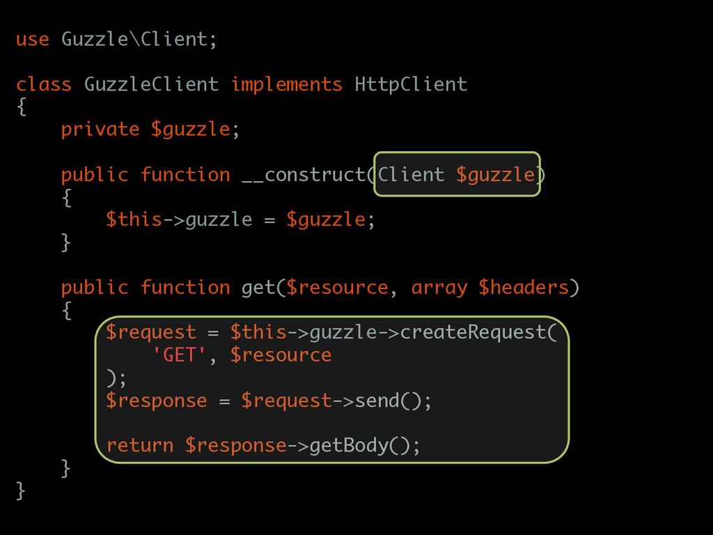 use Guzzle\Client; class GuzzleClient implement...