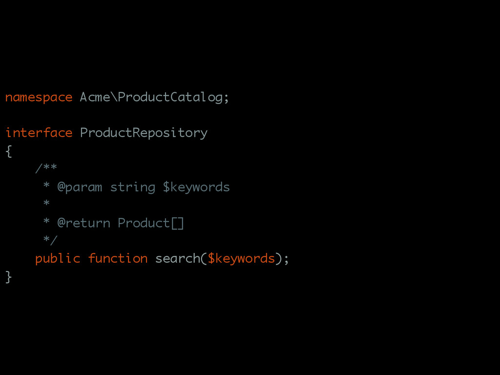 namespace Acme\ProductCatalog; interface Produc...