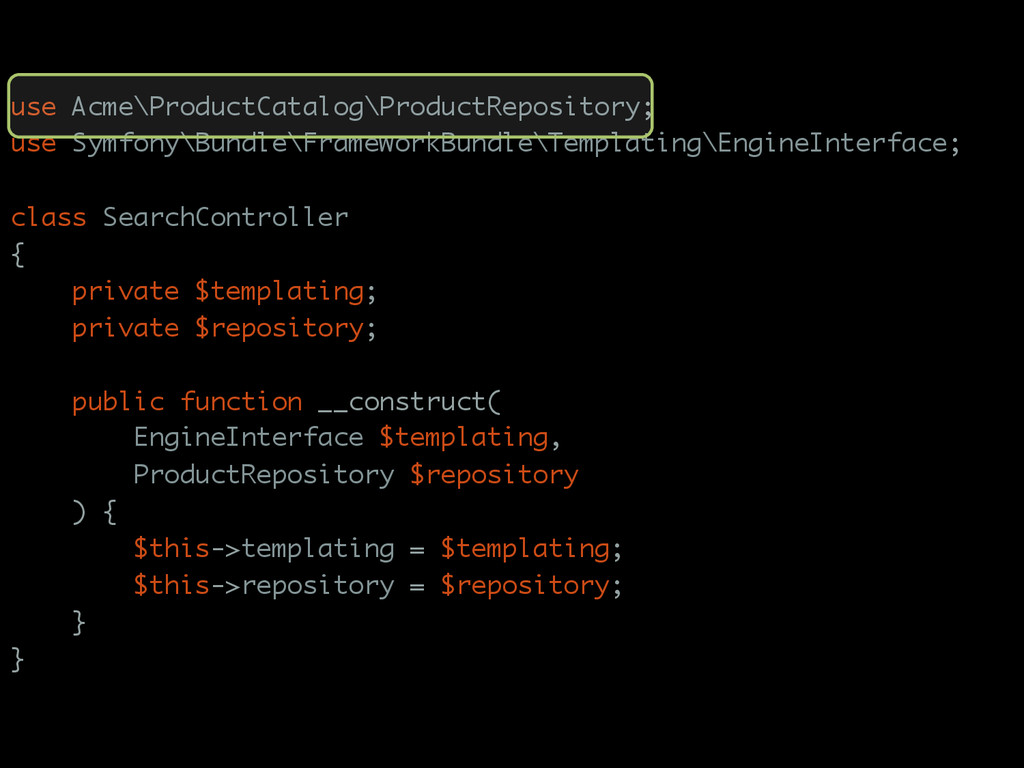 use Acme\ProductCatalog\ProductRepository; use ...