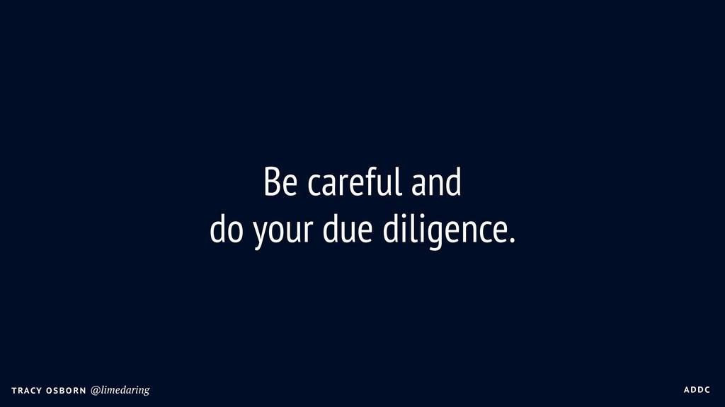 A DDC T RACY O SBO R N @limedaring Be careful a...