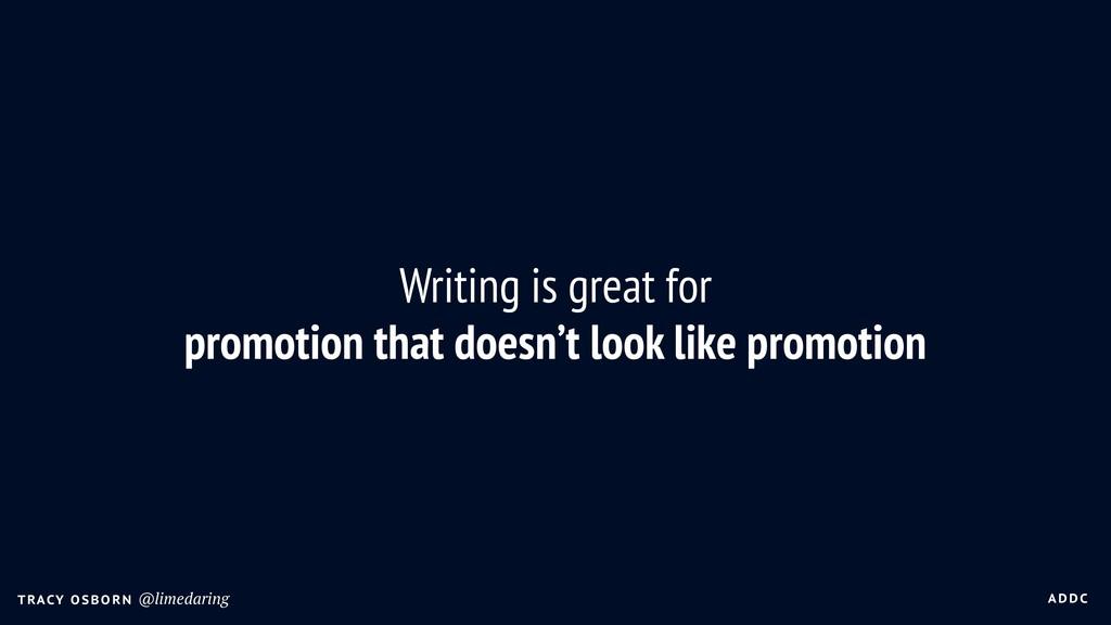 A DDC T RACY O SBO R N @limedaring Writing is g...