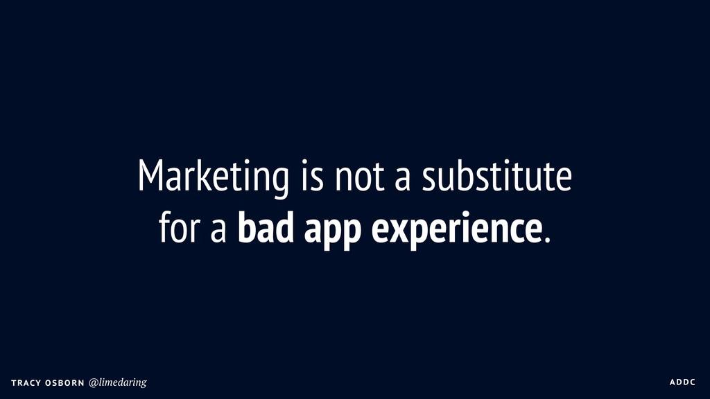A DDC T RACY O SBO R N @limedaring Marketing is...