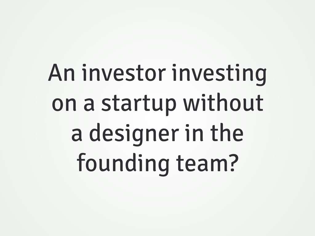 An investor investing on a startup without a de...