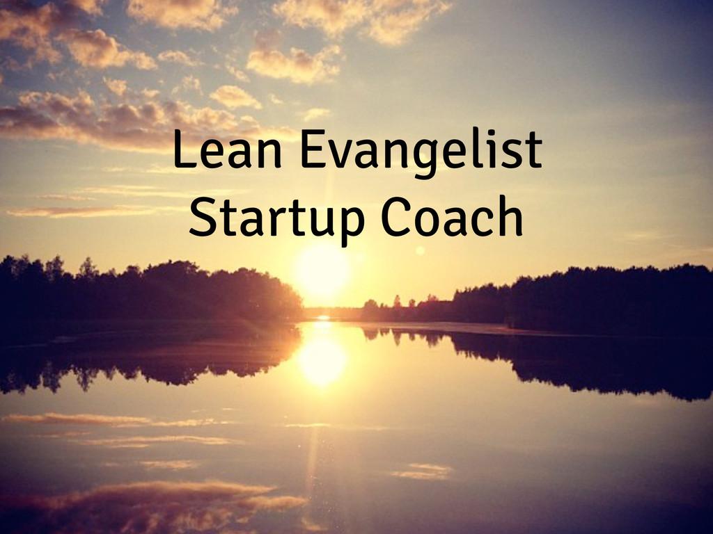 Lean Evangelist Startup Coach