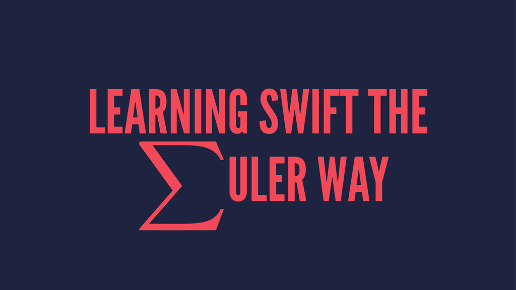 LEARNING SWIFT THE ULER WAY