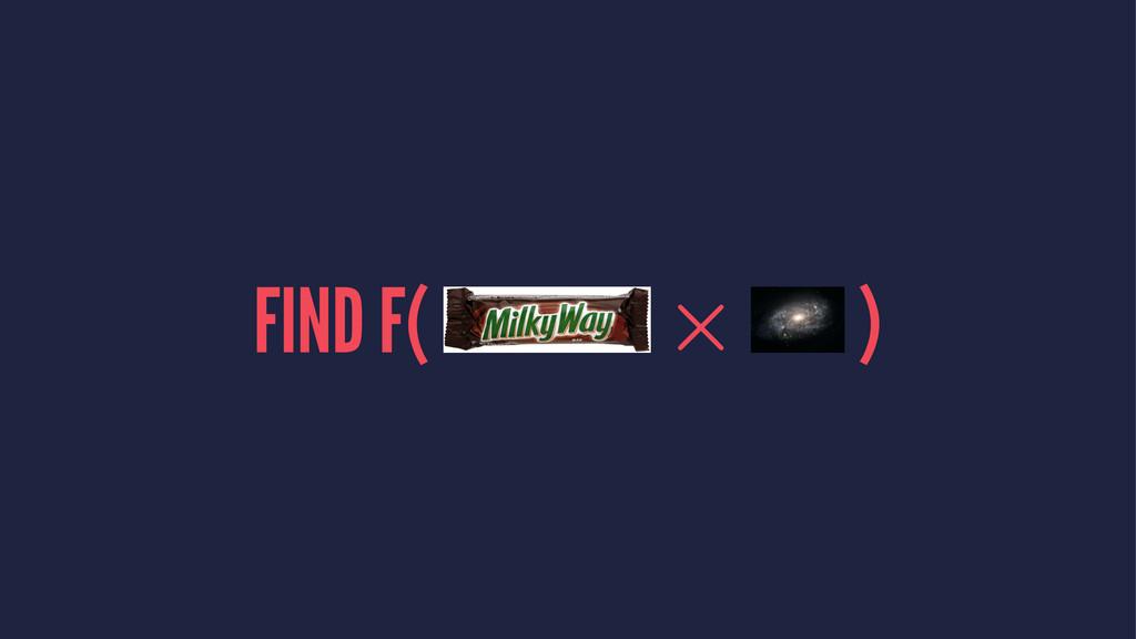 FIND F( )
