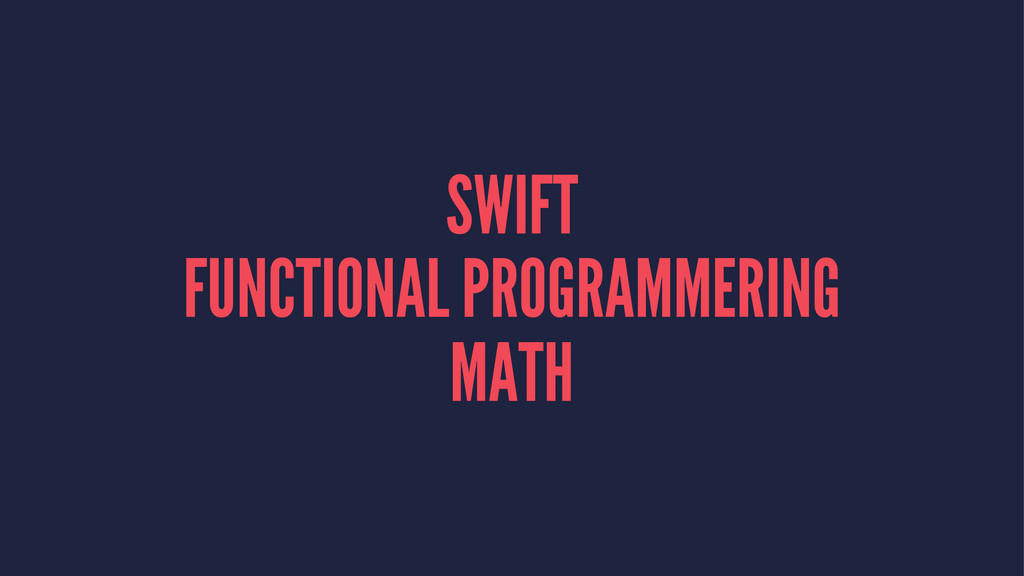 SWIFT FUNCTIONAL PROGRAMMERING MATH