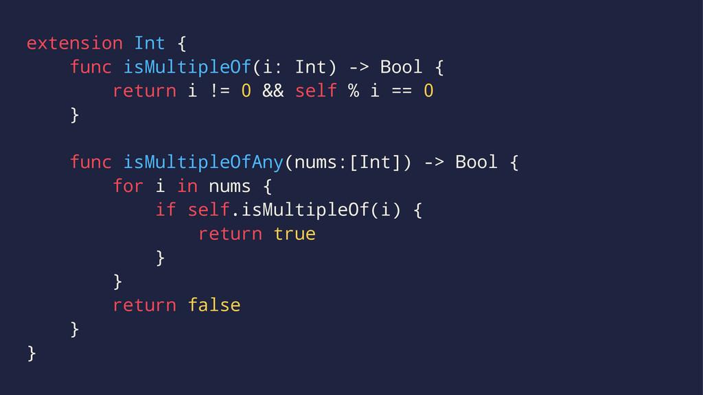 extension Int { func isMultipleOf(i: Int) -> Bo...