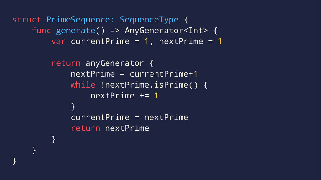 struct PrimeSequence: SequenceType { func gener...