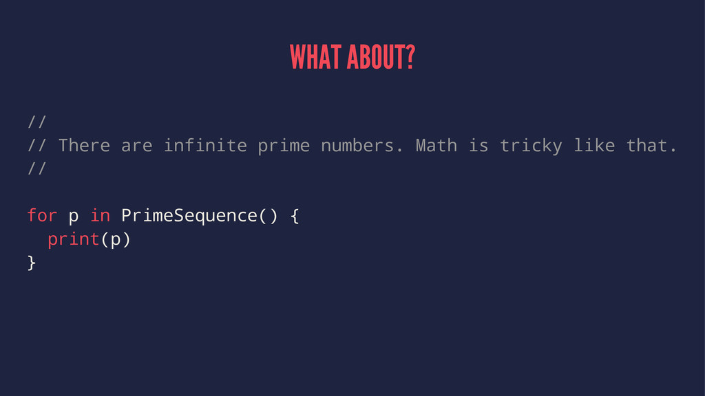 WHAT ABOUT? // // There are infinite prime numb...