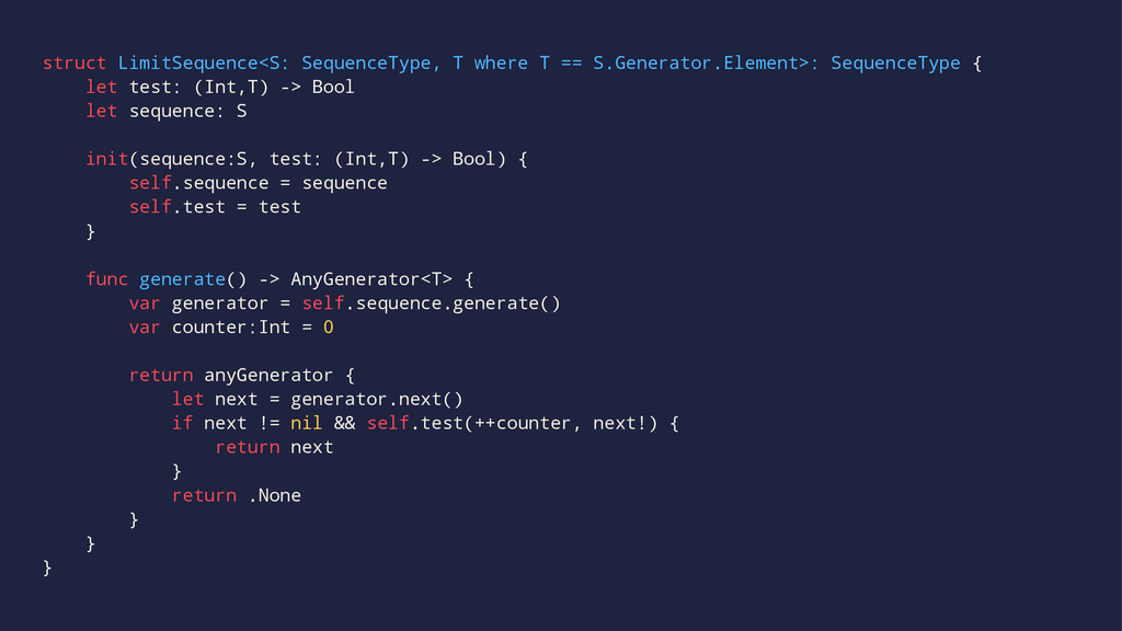 struct LimitSequence<S: SequenceType, T where T...