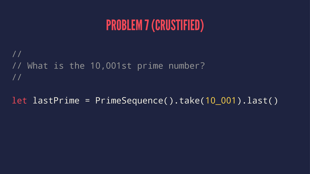 PROBLEM 7 (CRUSTIFIED) // // What is the 10,001...