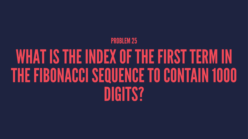 PROBLEM 25 WHAT IS THE INDEX OF THE FIRST TERM ...