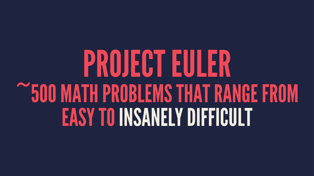 PROJECT EULER ~500 MATH PROBLEMS THAT RANGE FRO...