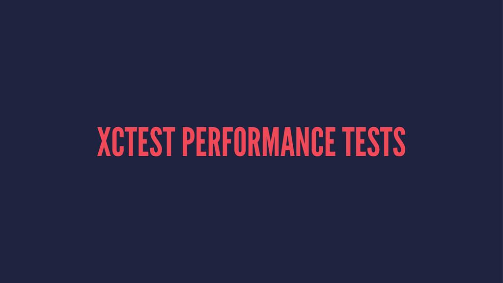 XCTEST PERFORMANCE TESTS