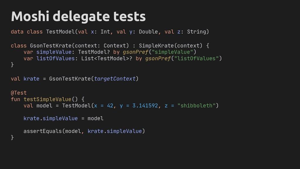 Moshi delegate tests class GsonTestKrate(contex...