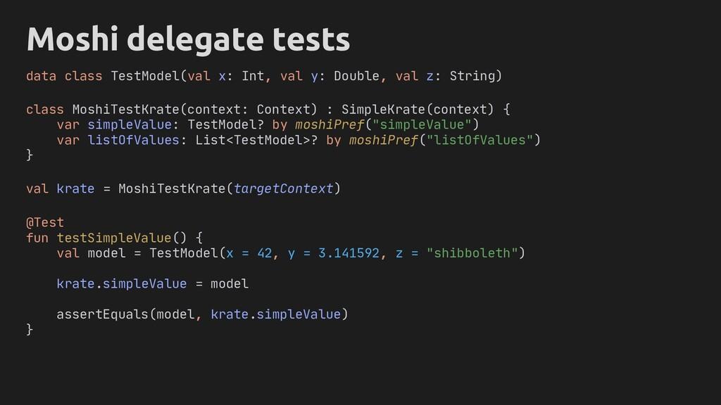 Moshi delegate tests class MoshiTestKrate(conte...