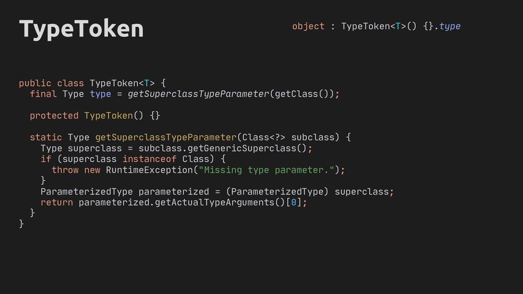 parameterized.getActualTypeArguments()[0] TypeT...