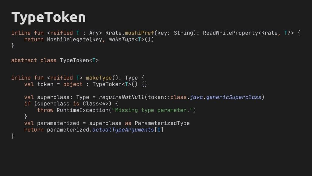 TypeToken inline fun <reified T : Any> Krate.mo...