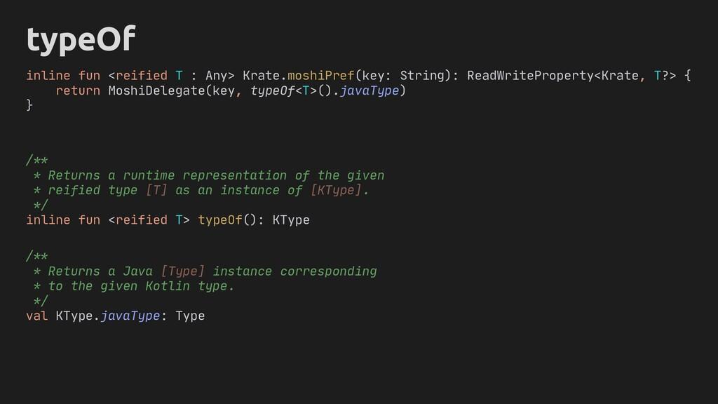 typeOf inline fun <reified T : Any> Krate.moshi...