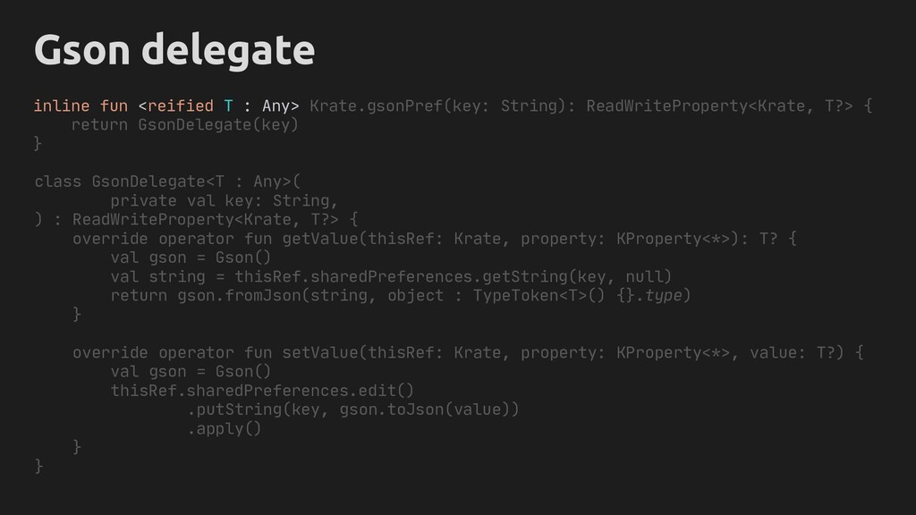 inline fun <reified T : Any> ?> { return GsonDe...