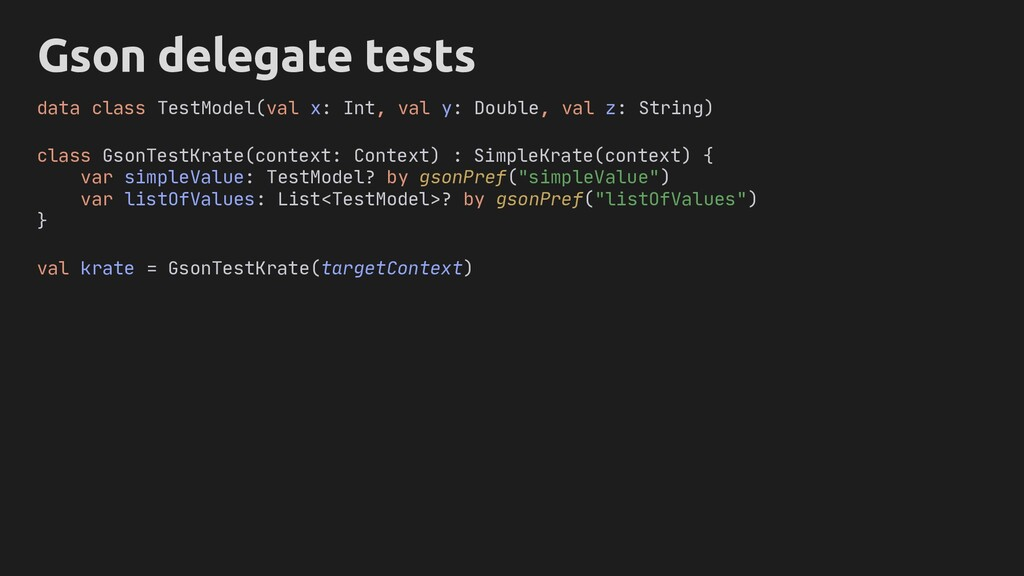 Gson delegate tests class GsonTestKrate(context...