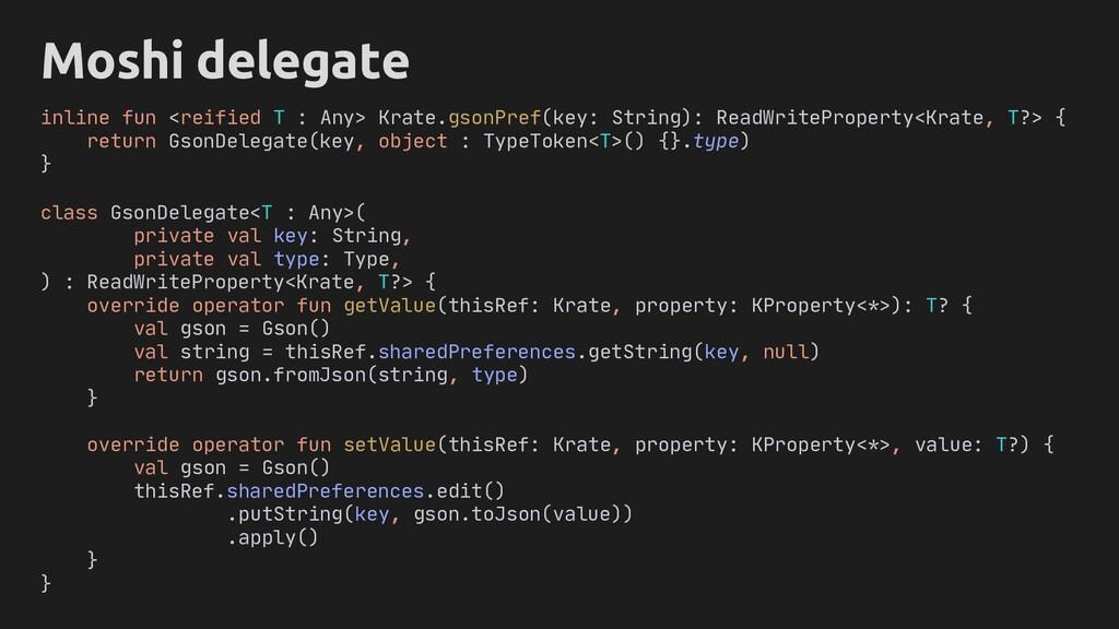 class GsonDelegate<T : Any>( private val key: S...