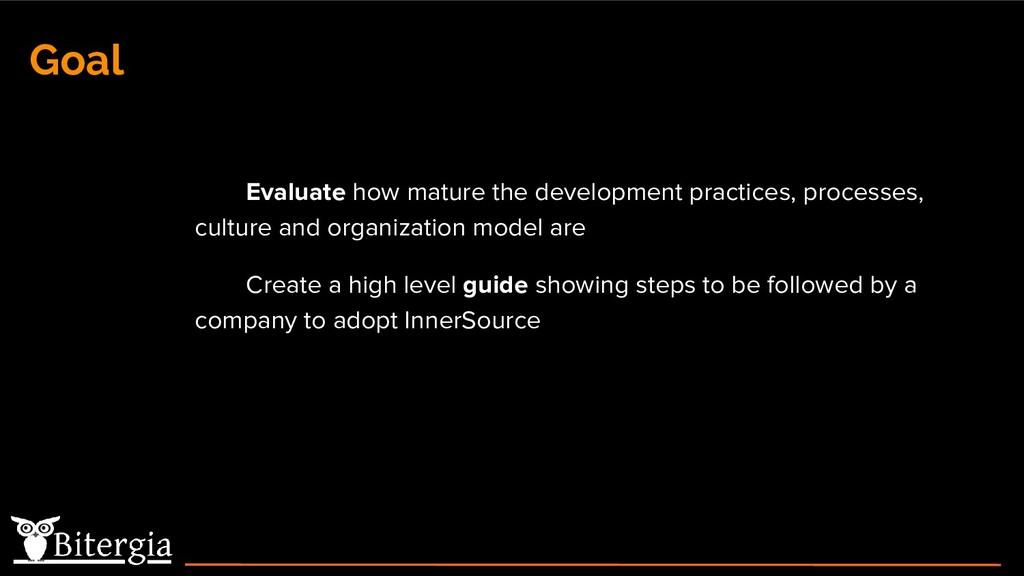 Goal Evaluate how mature the development practi...