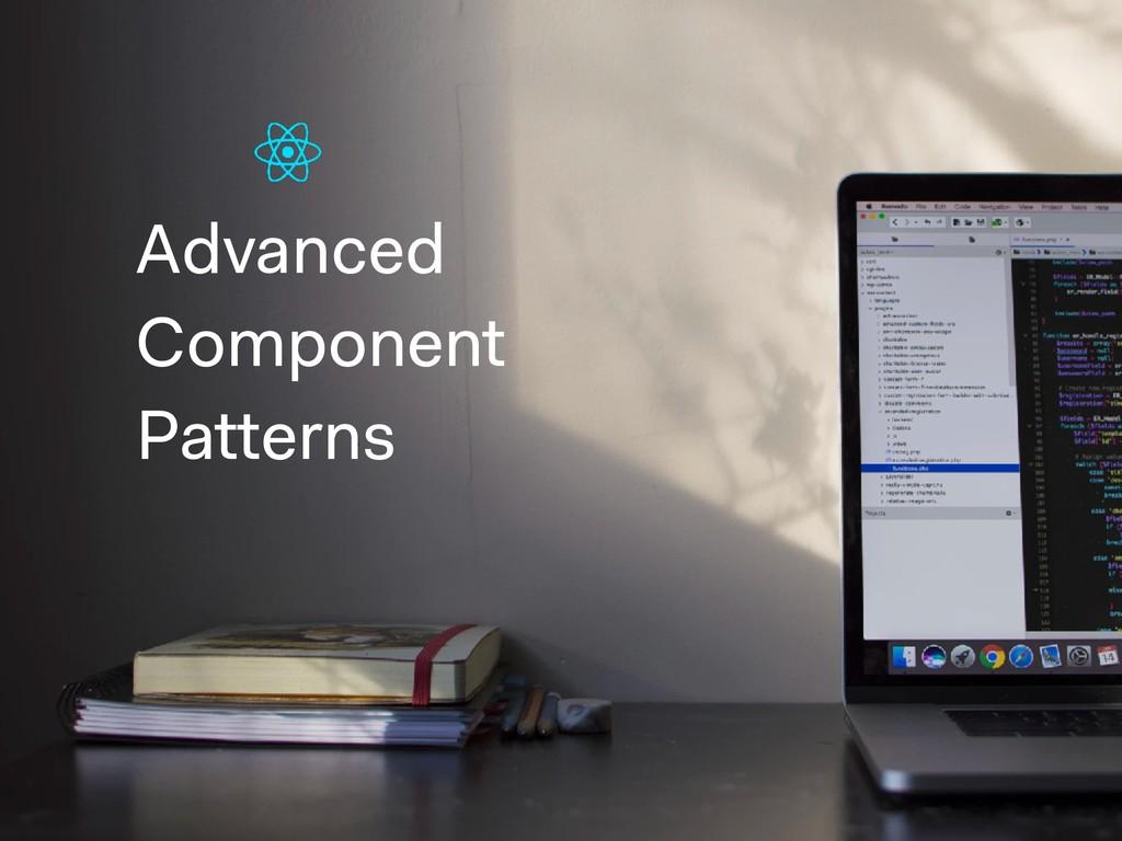 Advanced Component Patterns