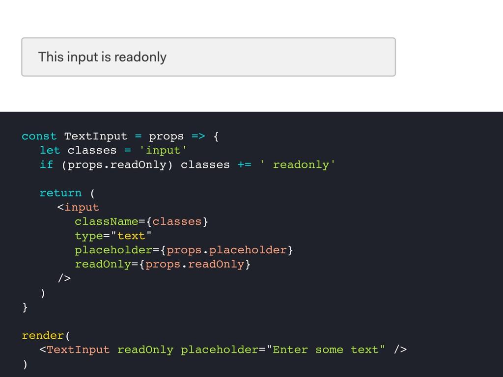 const TextInput = props => { let classes = 'inp...