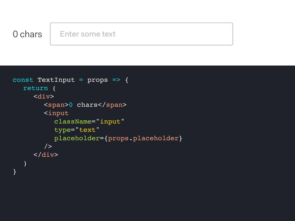 const TextInput = props => { return ( <div> <sp...