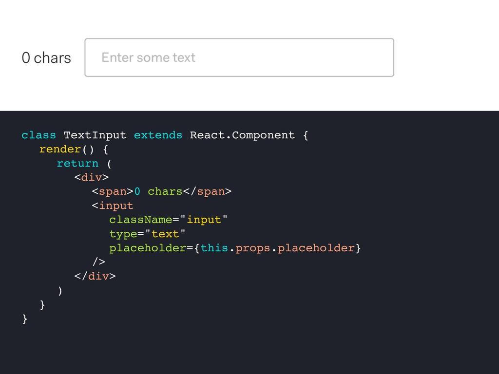 class TextInput extends React.Component { rende...