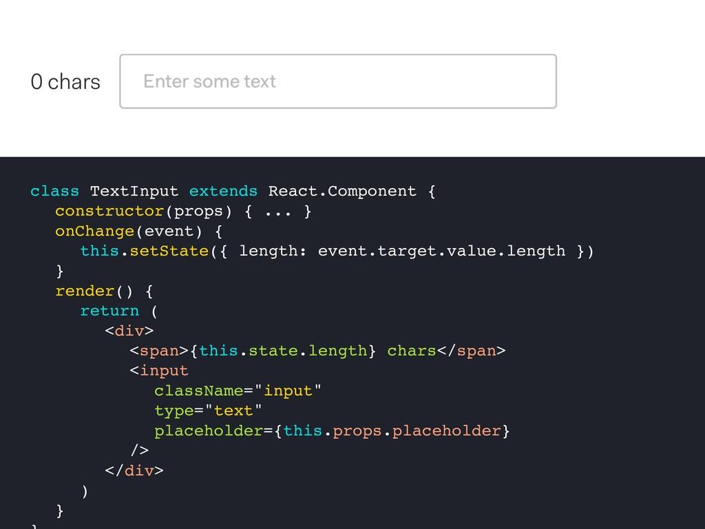 class TextInput extends React.Component { const...