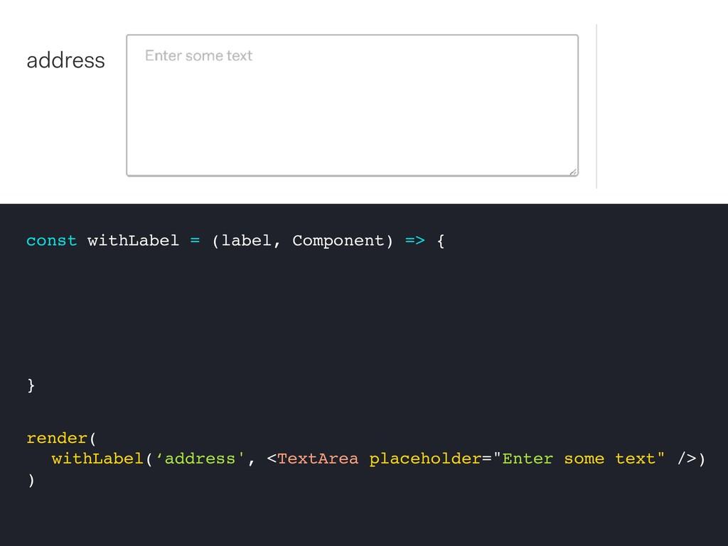 const withLabel = (label, Component) => { } ren...