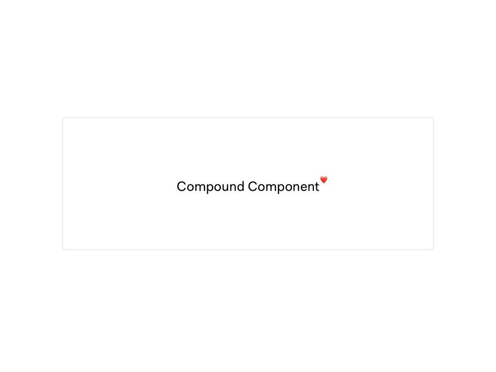 Compound Component❤