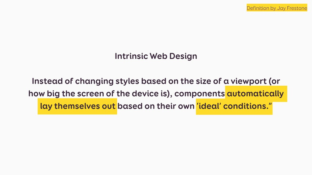 Intrinsic Web Design Instead of changing styles...