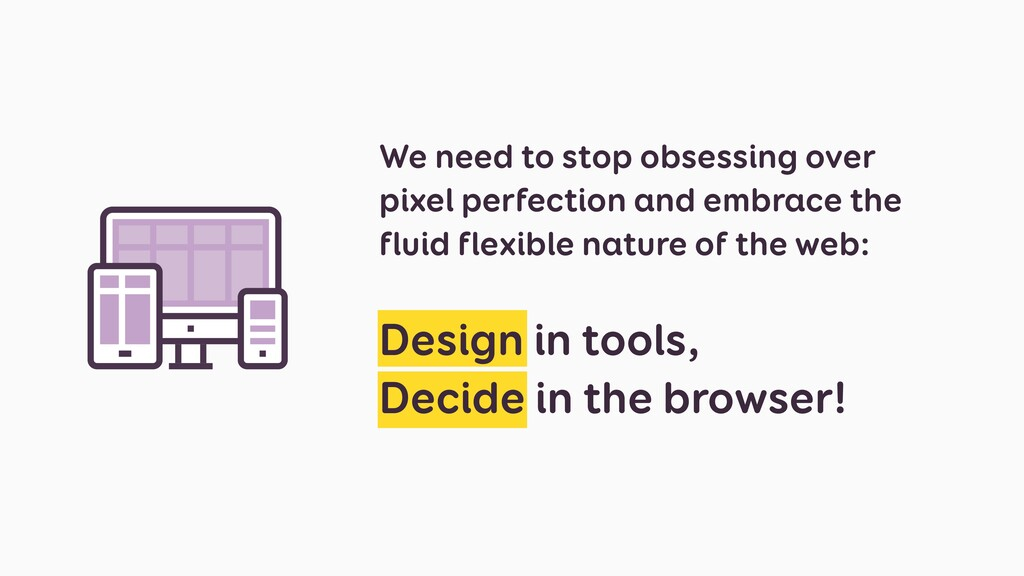 We need to stop obsessing over pixel perfection...