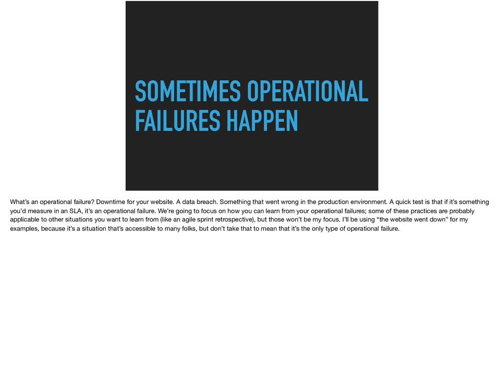 SOMETIMES OPERATIONAL FAILURES HAPPEN What's an...